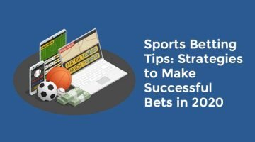 Sports Betting Tips: Strategies to Make Successful Bets in 2020